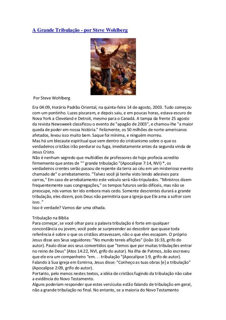 A Grande Tribulação - por Steve WohlbergPor Steve WohlbergEra 04:09, Horário Padrão Oriental, na quinta-feira 14 de agosto...
