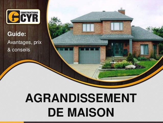 AGRANDISSEMENT DE MAISON Guide: Avantages, prix & conseils