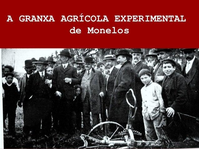 A GRANXA AGRÍCOLA EXPERIMENTAL de Monelos