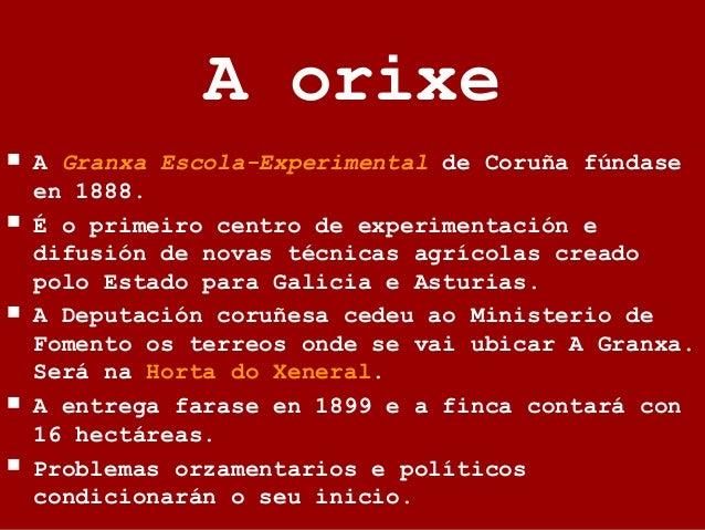 A Granxa no seu contorno social e territorial  A Granxa asentábase nunha zona rural, entre os concellos de A Coruña e Oza...