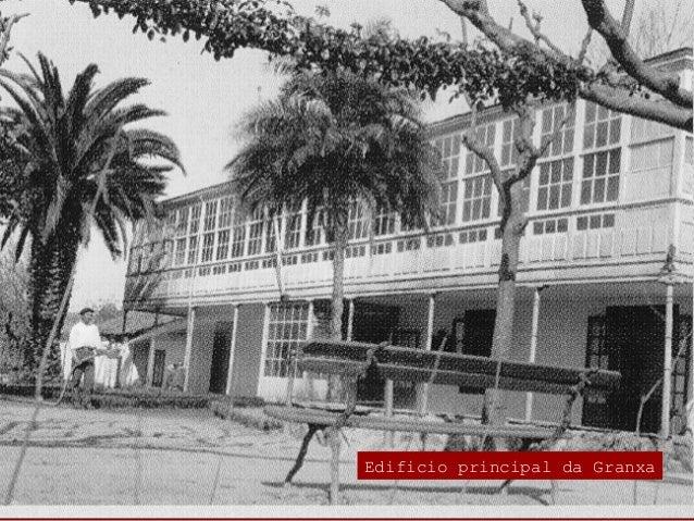 """Os logros da Granxa formación e divulgación das innovacións  En 1907 comeza a funcionar como escola de """"obreiros agrícola..."""