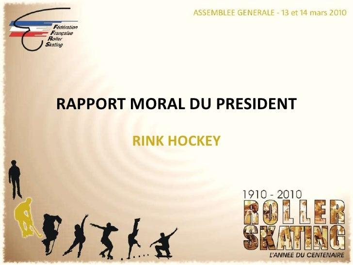 RAPPORT MORAL DU PRESIDENT<br />RINK HOCKEY<br />