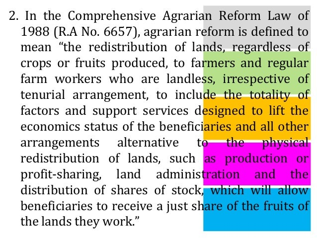 disadvantages of comprehensive agrarian reform law of 1988 Republic act no 6657 (as amended by ra 7881, 7905, 8532 and 9700) — this act shall be known as the comprehensive agrarian reform law of 1988 section 2.