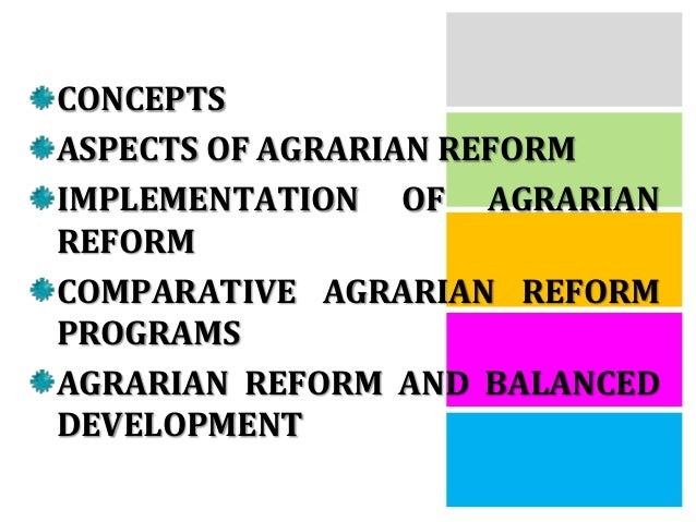 economic aspects of agrarian reform Agrarian wages to consider if government intervention was needed because of   9 there is considerable debate about the economic and social effects of the.