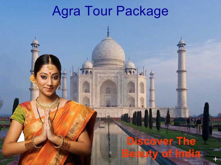 Agra Tour Package Discover The Beauty of India