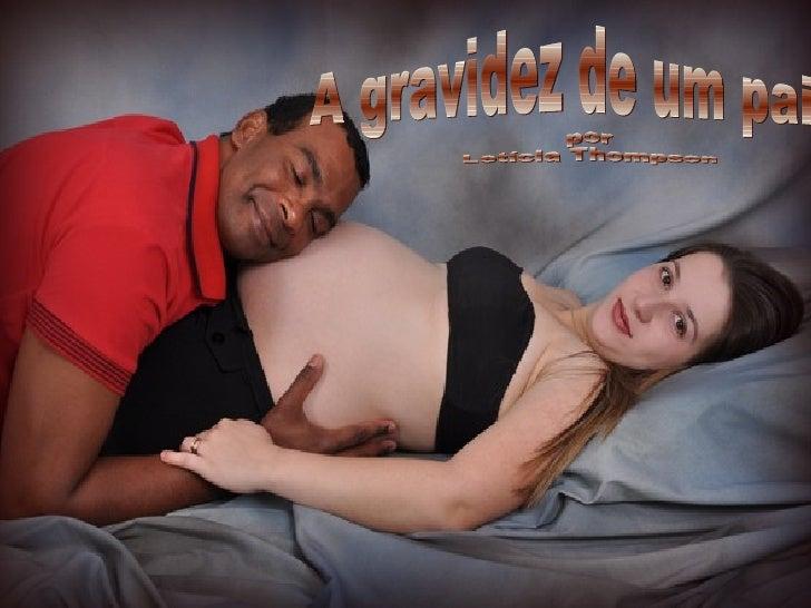 A gravidez de um pai por Letícia Thompson