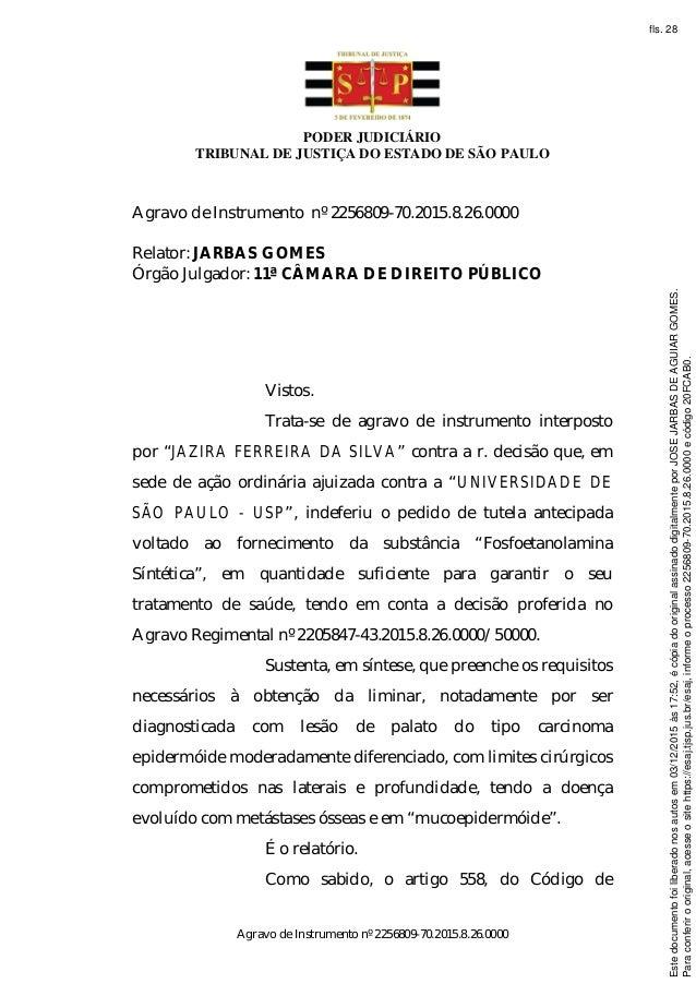 PODER JUDICIÁRIO TRIBUNAL DE JUSTIÇA DO ESTADO DE SÃO PAULO Agravo de Instrumento nº 2256809-70.2015.8.26.0000 Agravo de I...