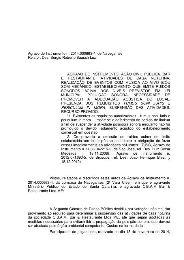 Agravo de Instrumento n. 2014.000663-4, de Navegantes Relator: Des. Sérgio Roberto Baasch Luz AGRAVO DE INSTRUMENTO. AÇÃO ...