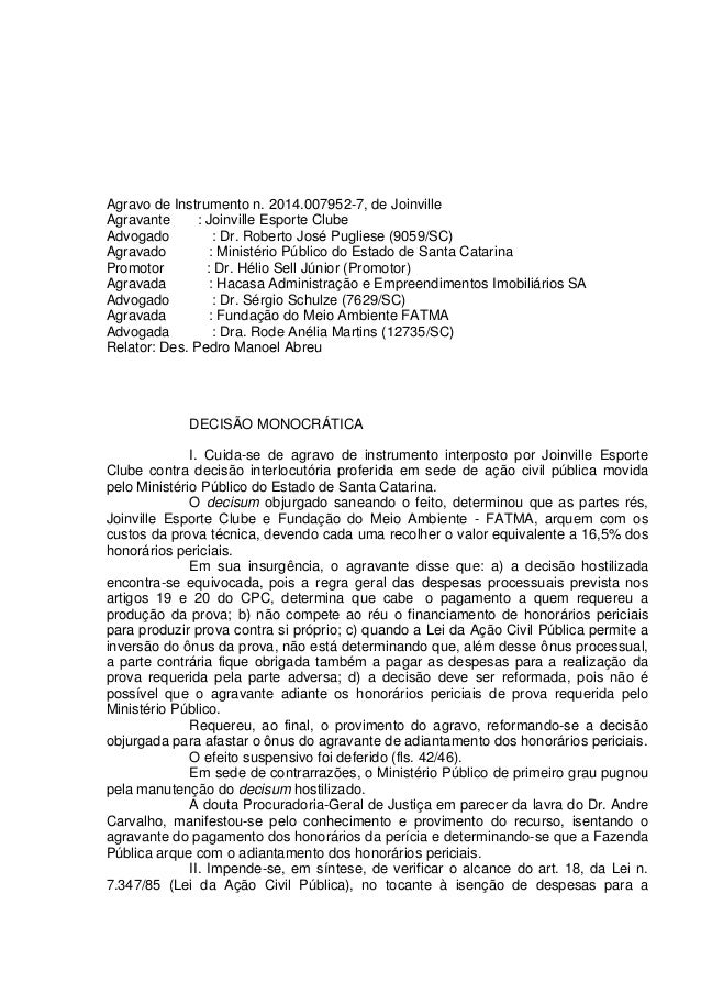 Agravo de Instrumento n. 2014.007952-7, de Joinville Agravante : Joinville Esporte Clube Advogado : Dr. Roberto José Pugli...