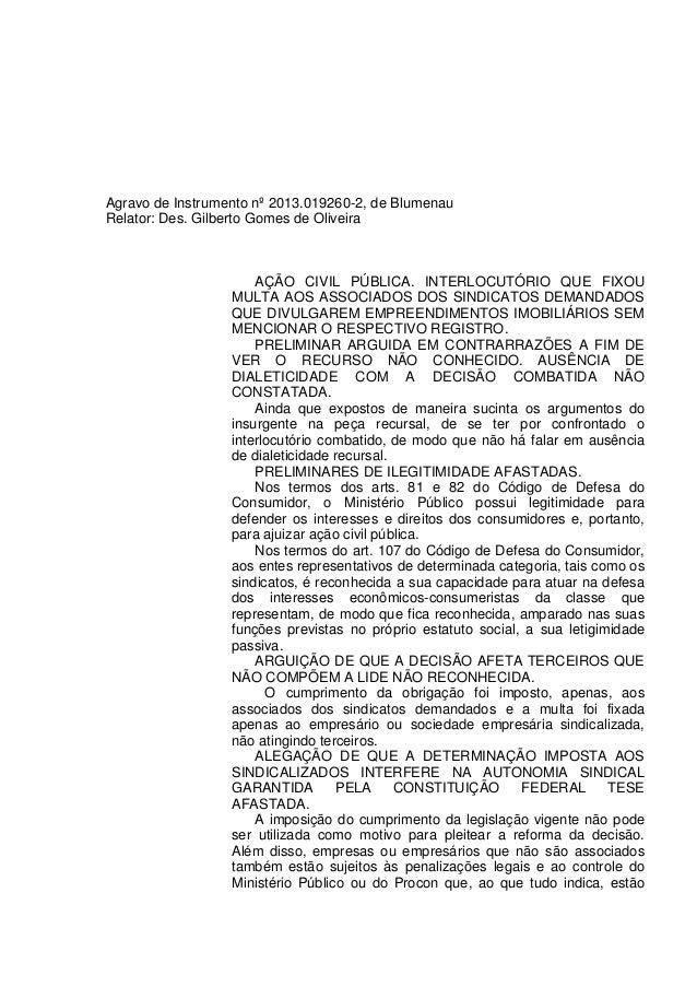 Agravo de Instrumento nº 2013.019260-2, de Blumenau Relator: Des. Gilberto Gomes de Oliveira AÇÃO CIVIL PÚBLICA. INTERLOCU...