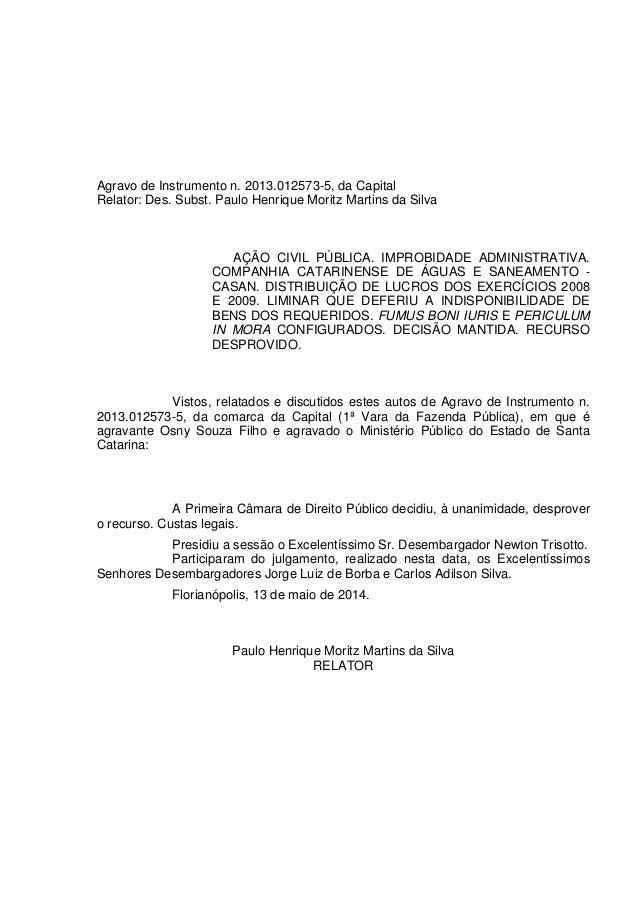 Agravo de Instrumento n. 2013.012573-5, da Capital Relator: Des. Subst. Paulo Henrique Moritz Martins da Silva AÇÃO CIVIL ...