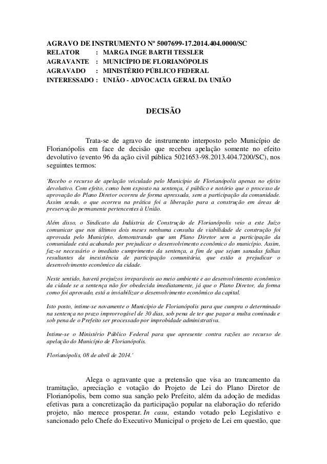 AGRAVO DE INSTRUMENTO Nº 5007699-17.2014.404.0000/SC RELATOR : MARGA INGE BARTH TESSLER AGRAVANTE : MUNICÍPIO DE FLORIANÓP...