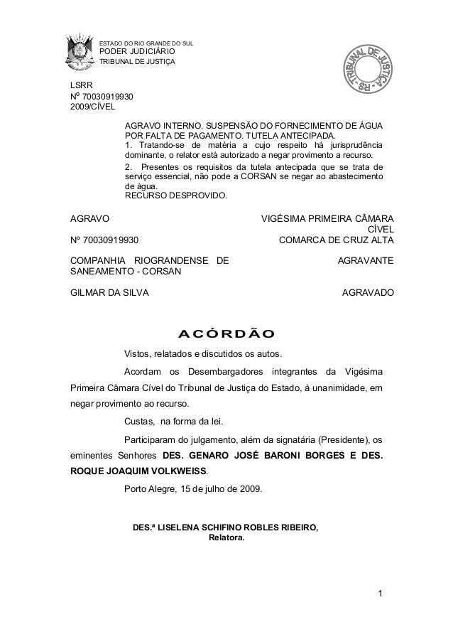 ESTADO DO RIO GRANDE DO SUL PODER JUDICIÁRIO TRIBUNAL DE JUSTIÇA LSRR Nº 70030919930 2009/CÍVEL AGRAVO INTERNO. SUSPENSÃO ...