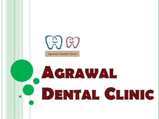 AGRAWALDENTAL CLINIC