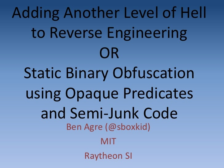 Adding Another Level of Hell to Reverse Engineering ORStatic Binary Obfuscation using Opaque Predicates and Semi-Junk Code...