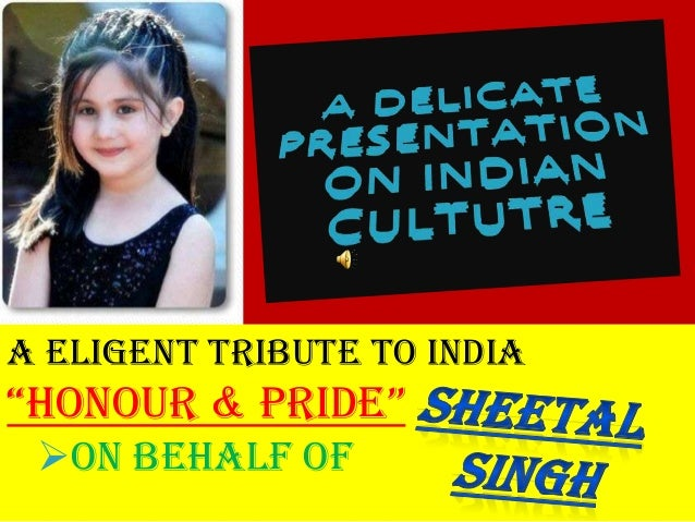 """A ELIGENT TRIBUTE TO INDIA """"HONOUR & PRIDE"""" On behalf of"""