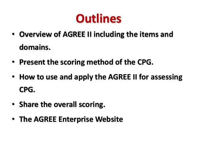 APPRAISAL OF GUIDELINES FOR RESEARCH & EVALUATION (AGREE
