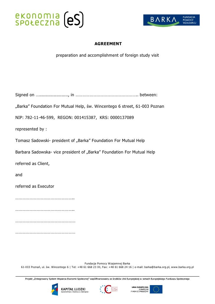 AGREEMENT                             preparation and accomplishment of foreign study visitSigned on ….......................