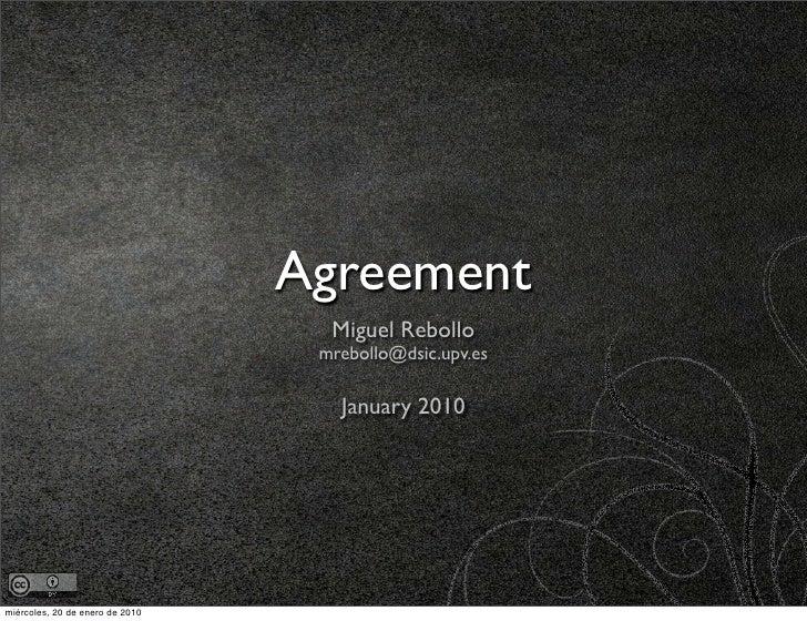 Agreement                                    Miguel Rebollo                                   mrebollo@dsic.upv.es        ...