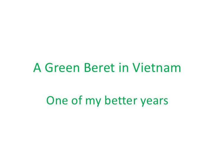 A Green Beret in Vietnam<br />One of my better years<br />