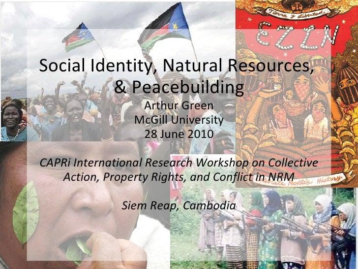 Social Identity, Natural Resources, & Peacebuilding