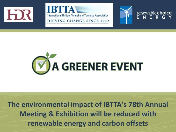 The environmental impact of IBTTA's 78th Annual Meeting & Exhibition will be reduced with renewable energy and carbon offs...