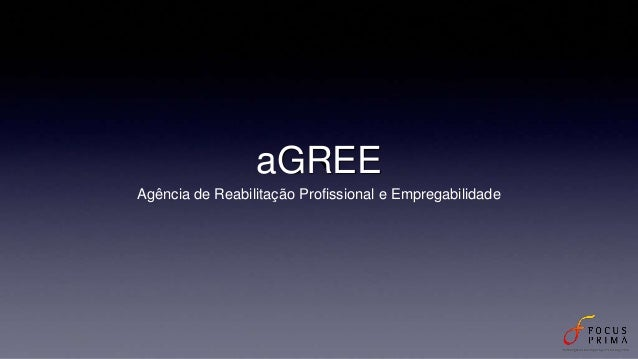 aGREE Agência de Reabilitação Profissional e Empregabilidade