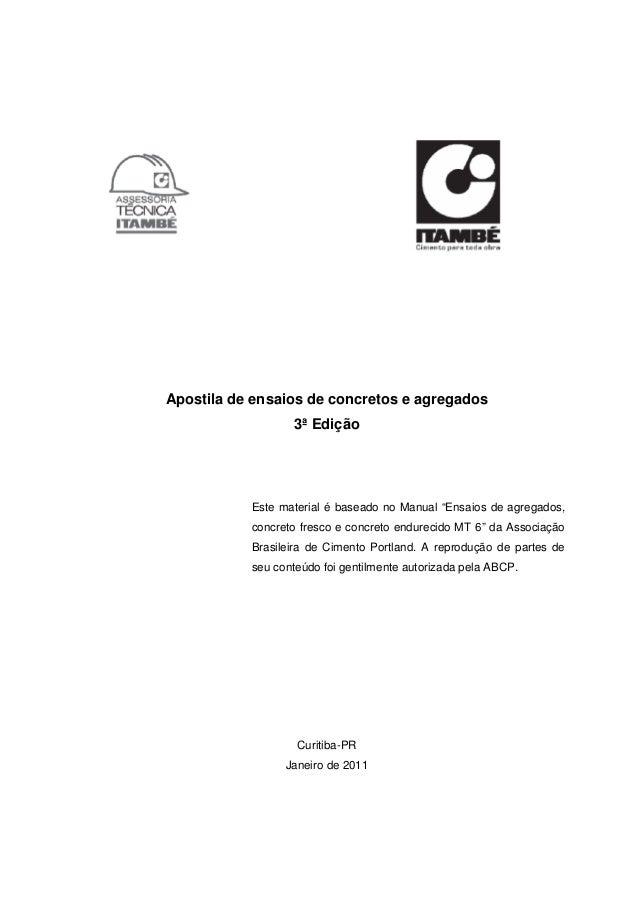 """Apostila de ensaios de concretos e agregados                  3ª Edição           Este material é baseado no Manual """"Ensai..."""