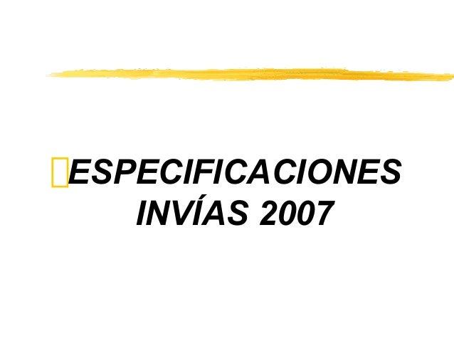 ESPECIFICACIONES INVÍAS 2007
