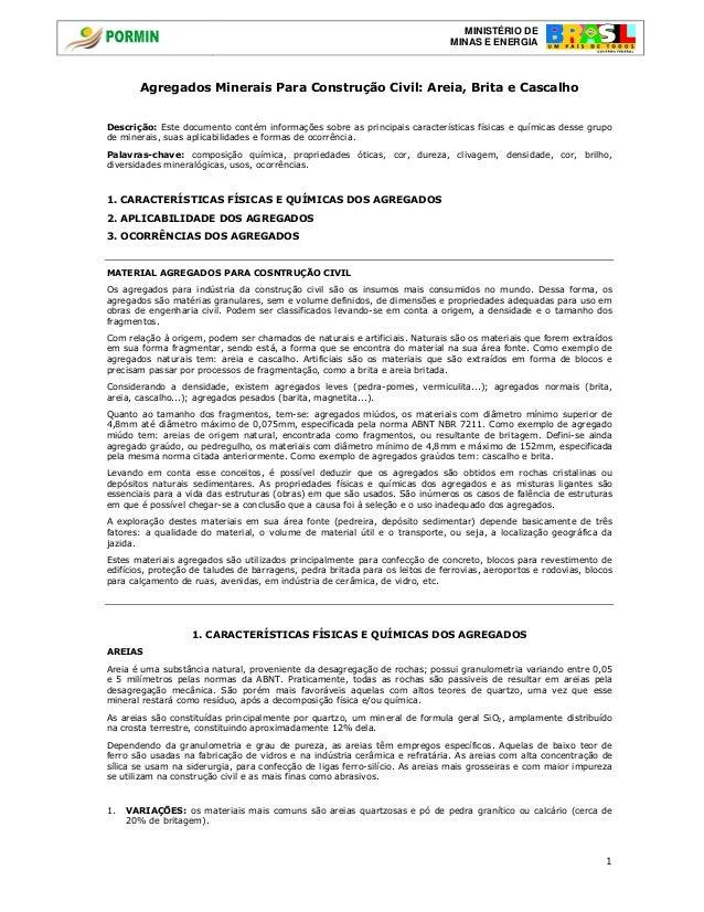 MINISTÉRIO DE MINAS E ENERGIA 1 Agregados Minerais Para Construção Civil: Areia, Brita e Cascalho Descrição: Este document...