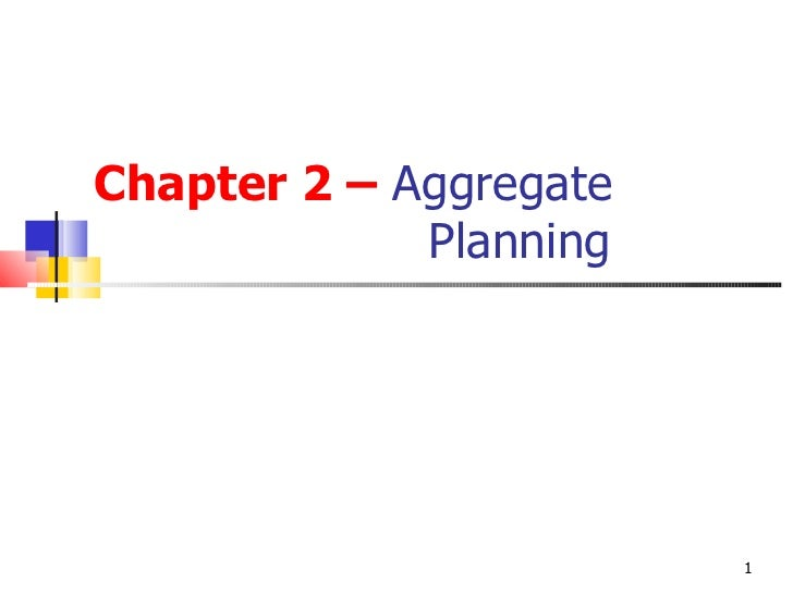 Chapter 2 – Aggregate             Planning                        1