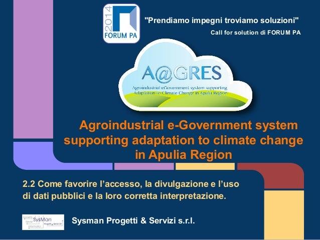 """""""Prendiamo impegni troviamo soluzioni"""" Call for solution di FORUM PA Agroindustrial e-Government system supporting adaptat..."""