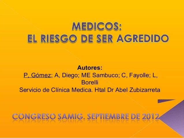 Autores: P, Gómez; A, Diego; ME Sambuco; C, Fayolle; L,                      BorelliServicio de Clínica Medica. Htal Dr Ab...