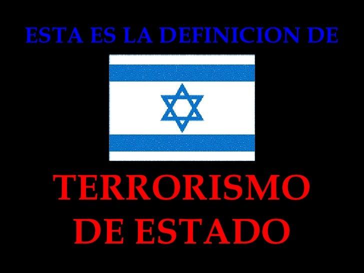 ESTA ES LA DEFINICION DE   TERRORISMO DE ESTADO