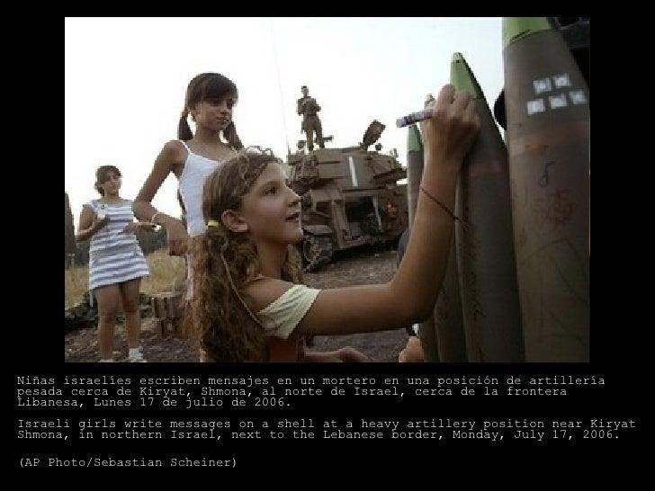 Niñas israelíes escriben mensajes en un mortero en una posición de artillería pesada cerca de Kiryat, Shmona, al norte de ...