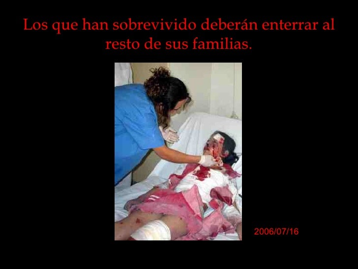 Los que han sobrevivido deberán enterrar al resto de sus familias. 2006/07/16