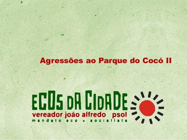 Agressões ao Parque do Cocó II