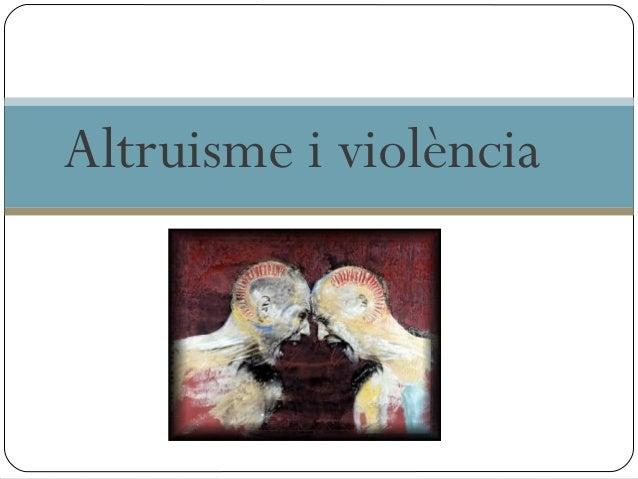 Altruisme i violència