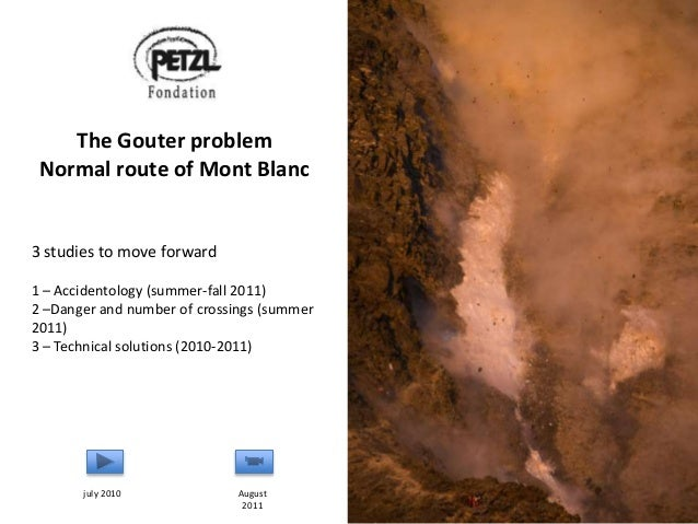 1 The Gouter problem Normal route of Mont Blanc 3 studies to move forward 1 – Accidentology (summer-fall 2011) 2 –Danger a...