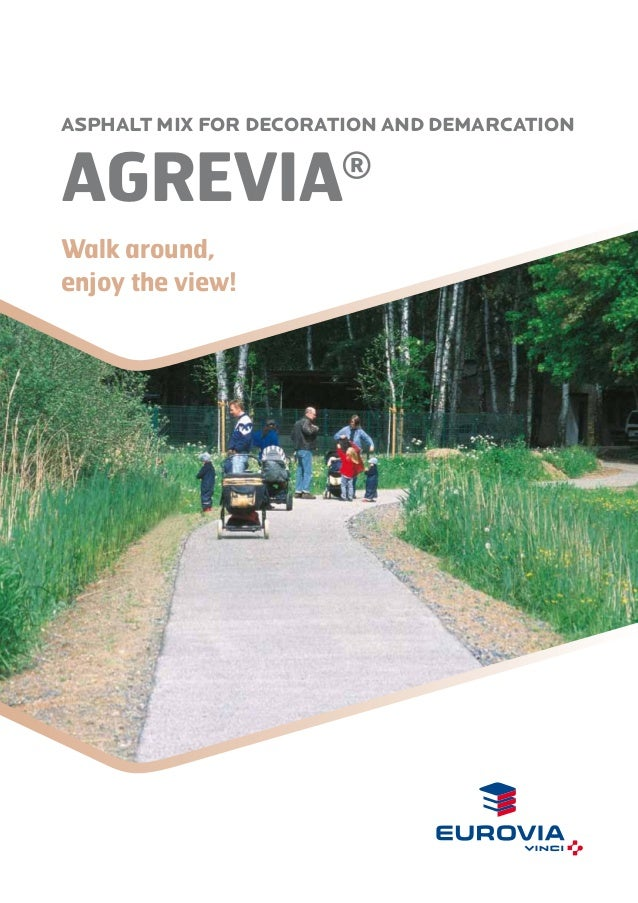 Asphalt MIX FOR DECORATION AND DEMARCATION  AGREVIA  ®  Walk around, enjoy the view!