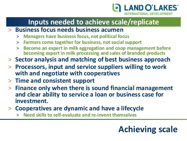 Achieving scale Inputs needed to achieve scale/replicate ˃ Business focus needs business acumen ˃ Managers have business f...