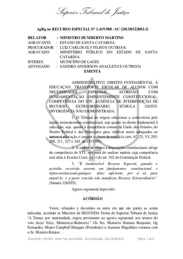 Superior Tribunal de Justiça AgRg no RECURSO ESPECIAL Nº 1.419.980 - SC (2013/0322083-2) RELATOR : MINISTRO HUMBERTO MARTI...