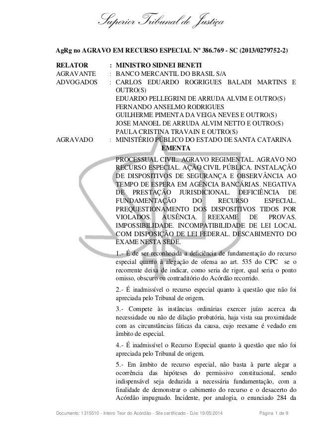 Superior Tribunal de Justiça AgRg no AGRAVO EM RECURSO ESPECIAL Nº 386.769 - SC (2013/0279752-2) RELATOR : MINISTRO SIDNEI...