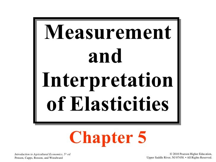 Measurement and  Interpretation of Elasticities Chapter 5