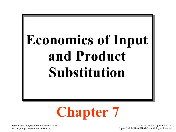 Economics of Input and Product Substitution Chapter 7