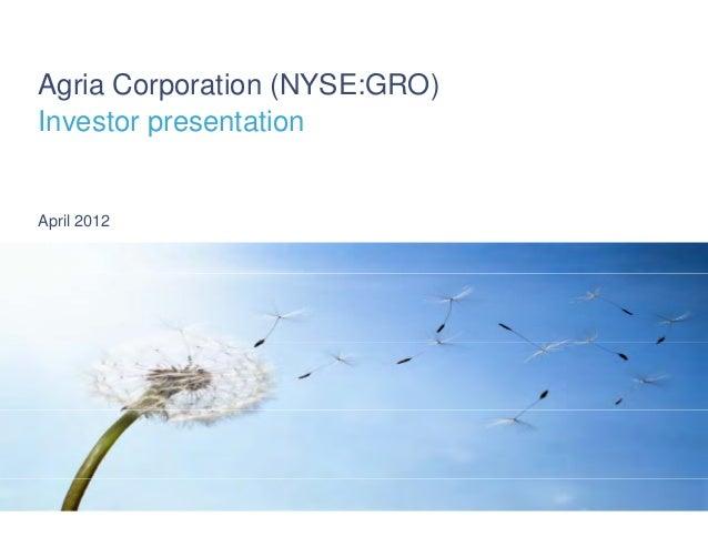 Agria Corporation (NYSE:GRO)Investor presentationApril 2012