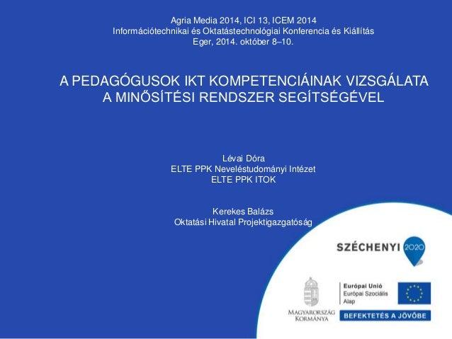 Agria Media 2014, ICI 13, ICEM 2014  Információtechnikai és Oktatástechnológiai Konferencia és Kiállítás  Eger, 2014. októ...