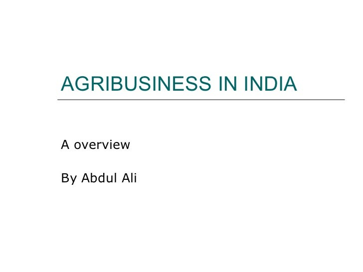 AGRIBUSINESS IN INDIA A overview By Abdul Ali