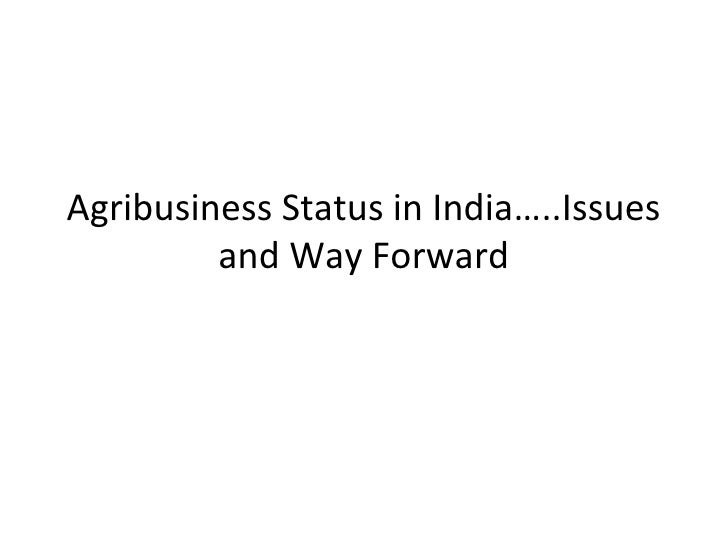 Agribusiness Status in India…..Issues         and Way Forward