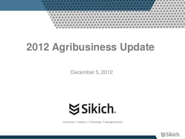 2012 Agribusiness Update        December 5, 2012